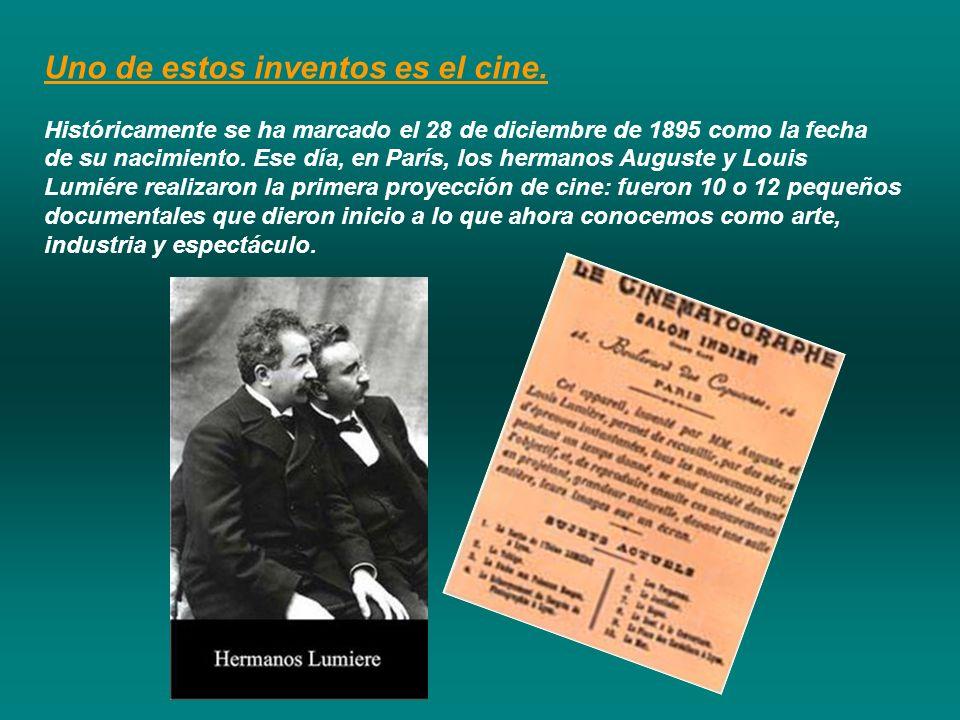 Uno de estos inventos es el cine. Históricamente se ha marcado el 28 de diciembre de 1895 como la fecha de su nacimiento. Ese día, en París, los herma