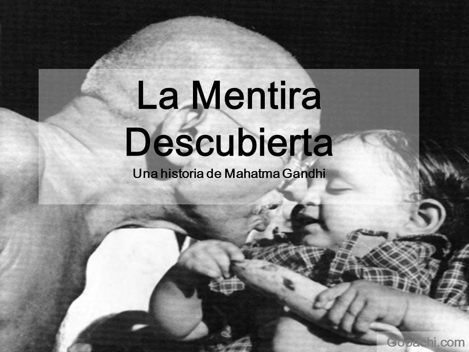 La Mentira Descubierta Una historia de Mahatma Gandhi Gooachi.com