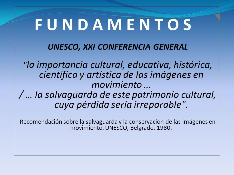 F U N D A M E N T O S UNESCO, XXI CONFERENCIA GENERAL