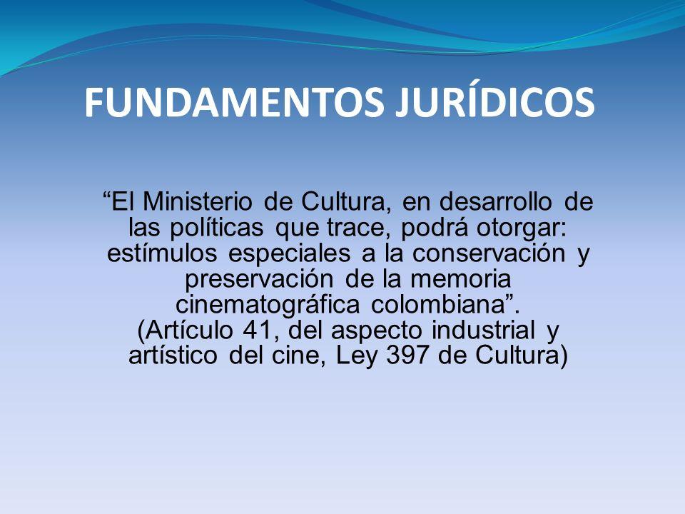 FUNDAMENTOS JURÍDICOS El Ministerio de Cultura, en desarrollo de las políticas que trace, podrá otorgar: estímulos especiales a la conservación y pres