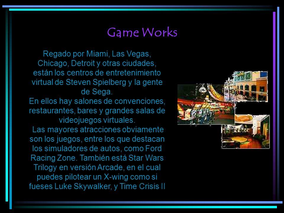 Game Works Regado por Miami, Las Vegas, Chicago, Detroit y otras ciudades, están los centros de entretenimiento virtual de Steven Spielberg y la gente