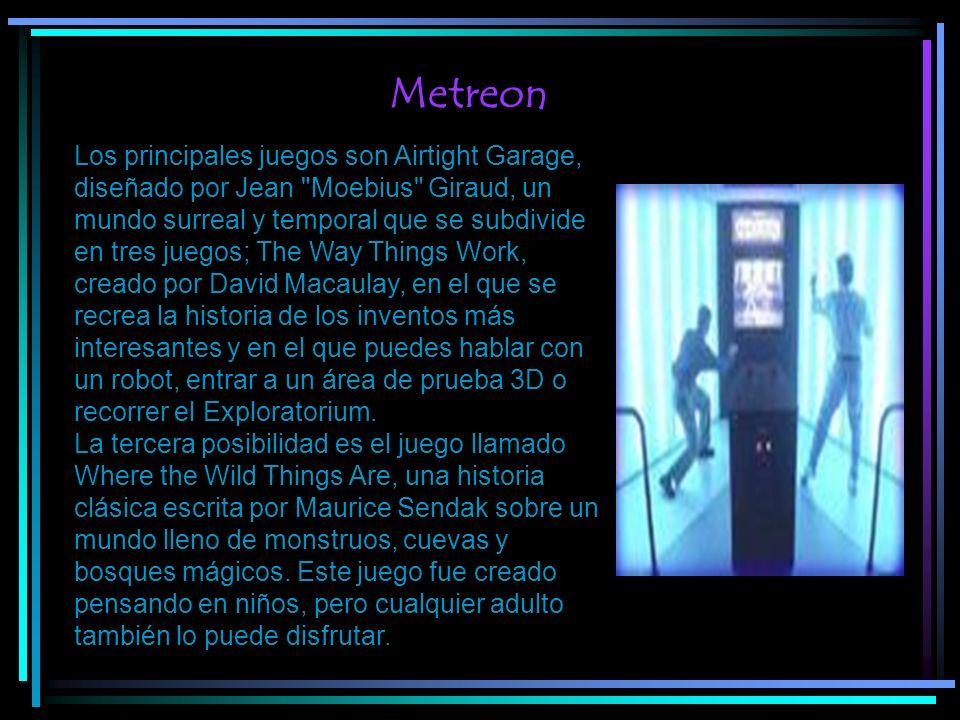Metreon2 Los principales juegos son Airtight Garage, diseñado por Jean