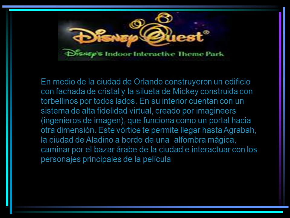 DisneyQuest En medio de la ciudad de Orlando construyeron un edificio con fachada de cristal y la silueta de Mickey construida con torbellinos por tod