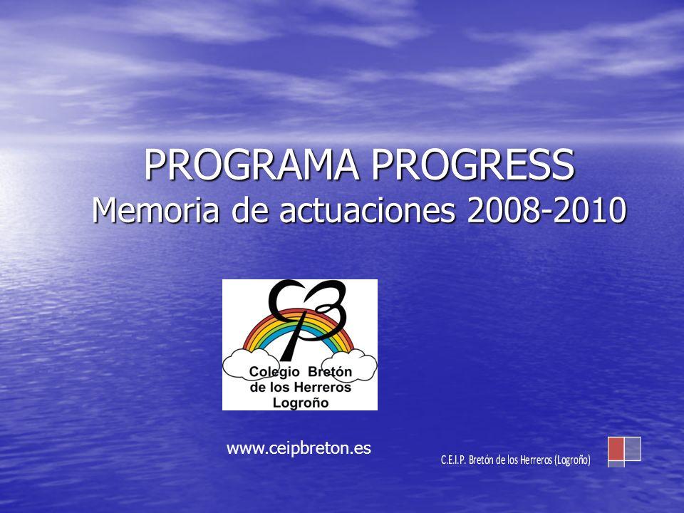 PROGRAMA PROGRESS Memoria de actuaciones 2008-2010 www.ceipbreton.es