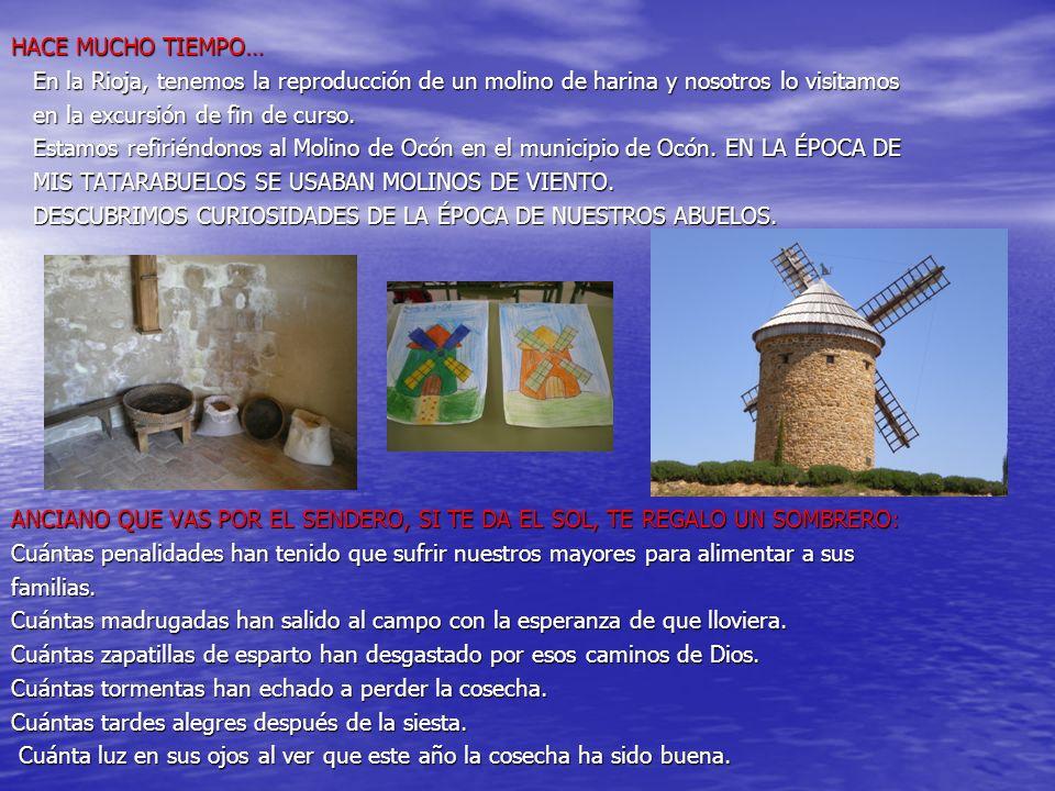 HACE MUCHO TIEMPO… En la Rioja, tenemos la reproducción de un molino de harina y nosotros lo visitamos En la Rioja, tenemos la reproducción de un molino de harina y nosotros lo visitamos en la excursión de fin de curso.