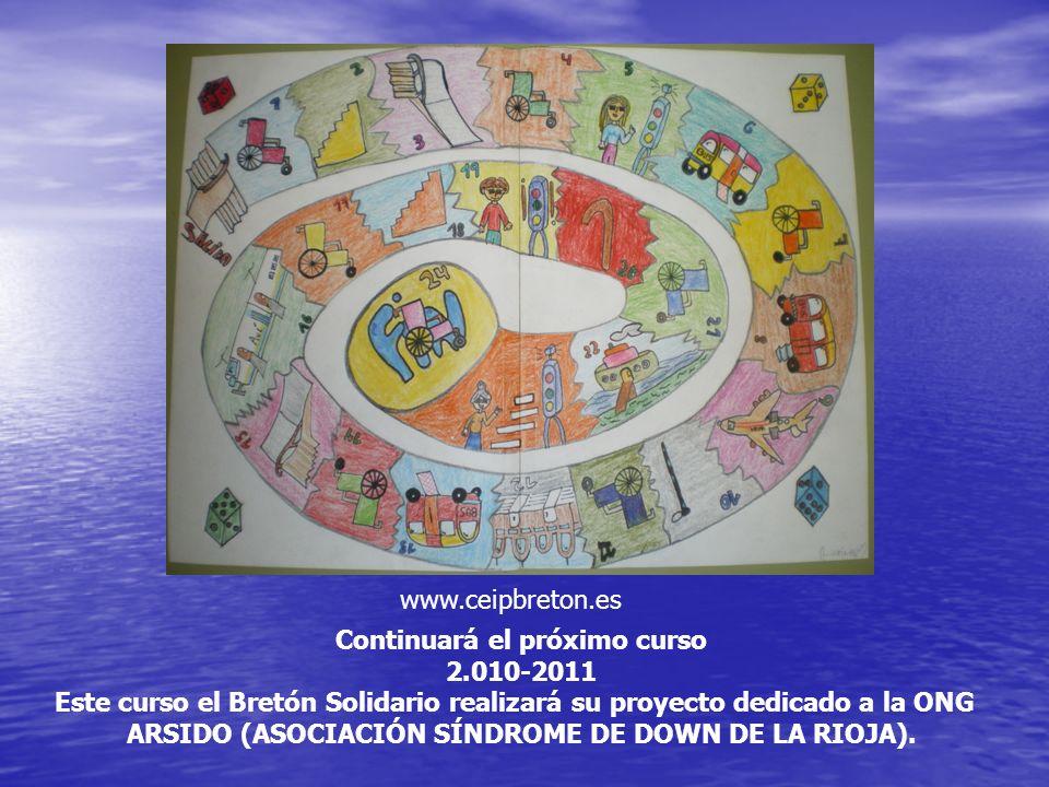 Continuará el próximo curso 2.010-2011 Este curso el Bretón Solidario realizará su proyecto dedicado a la ONG ARSIDO (ASOCIACIÓN SÍNDROME DE DOWN DE LA RIOJA).