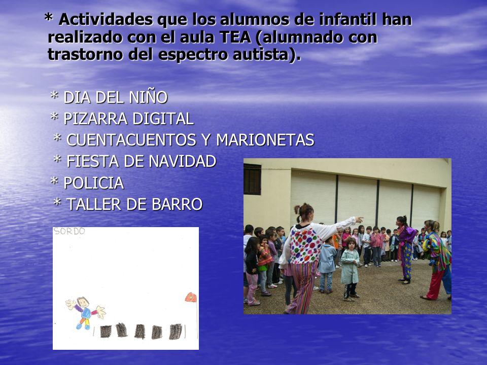 * Actividades que los alumnos de infantil han realizado con el aula TEA (alumnado con trastorno del espectro autista).
