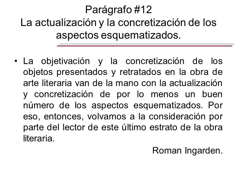 Parágrafo #12 La actualización y la concretización de los aspectos esquematizados. La objetivación y la concretización de los objetos presentados y re