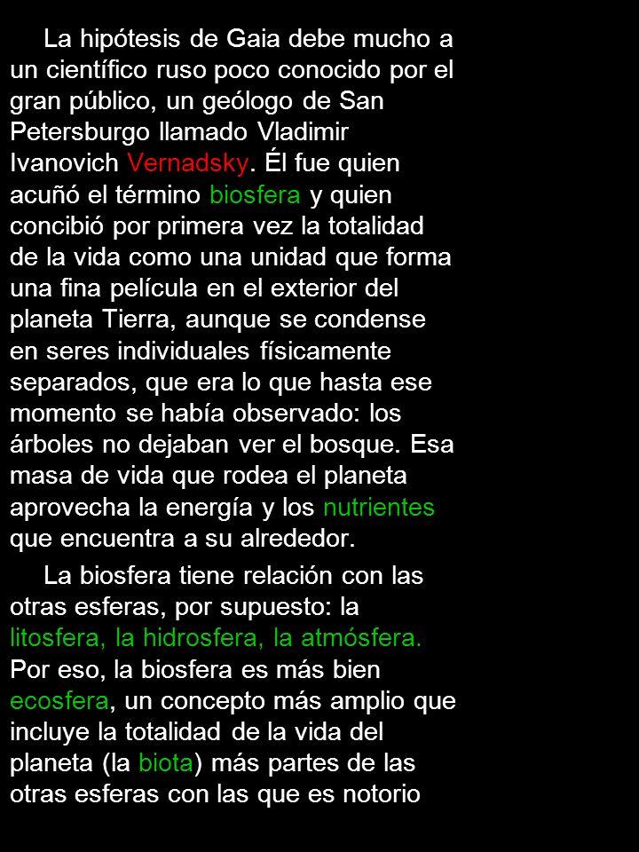La hipótesis de Gaia debe mucho a un científico ruso poco conocido por el gran público, un geólogo de San Petersburgo llamado Vladimir Ivanovich Verna