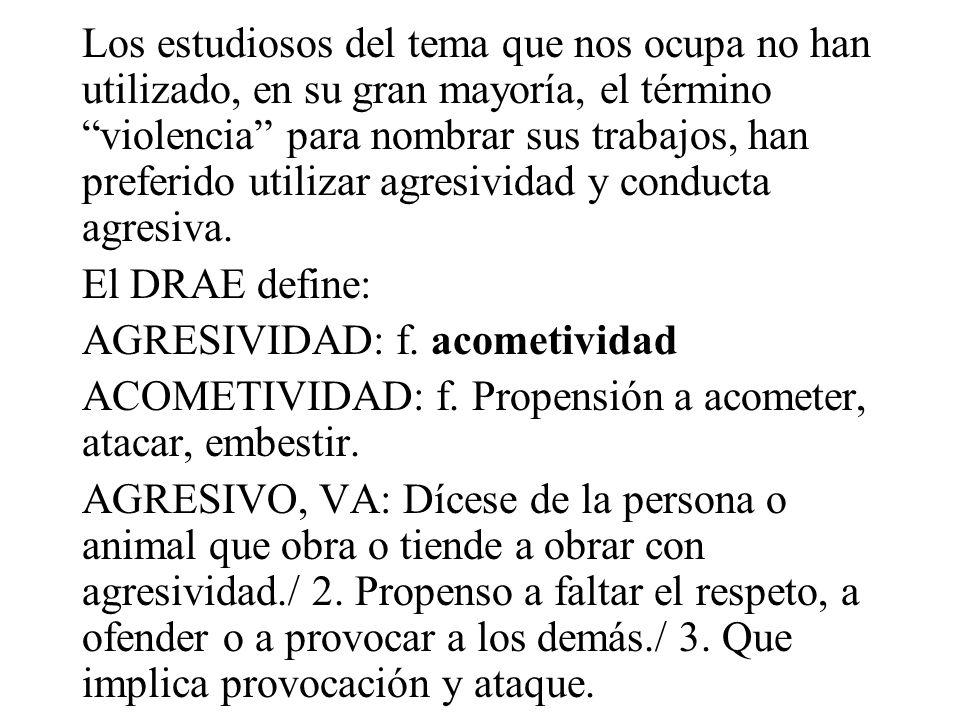 En el diccionario encontramos: VIOLENCIA: f. Cualidad de violento/ 2.Acción y efecto de violentar o violentarse./ 3.Acción violenta o contra el natura