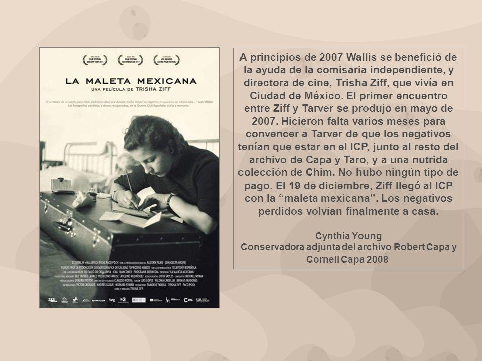 A principios de 2007 Wallis se benefició de la ayuda de la comisaria independiente, y directora de cine, Trisha Ziff, que vivía en Ciudad de México.
