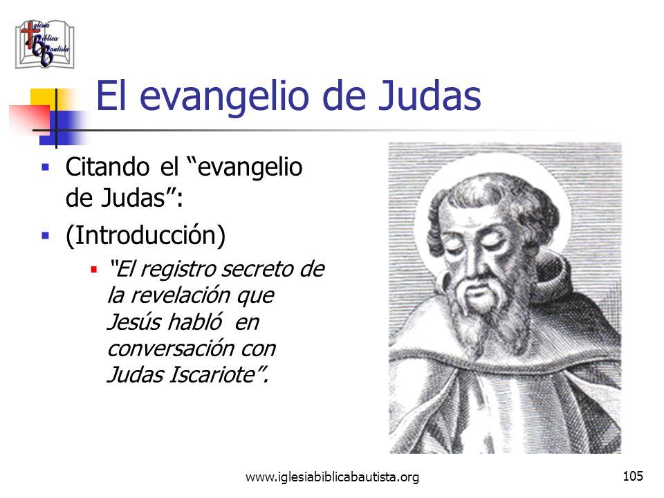 www.iglesiabiblicabautista.org 104 Cronología del Canon del NT y los escritos gnósticos 30 d.c. 75 d.c. 150 d.c.225 d.c.300 d.c. Marcos, Mateo Juan Ca