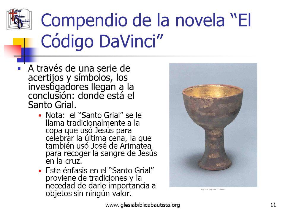 www.iglesiabiblicabautista.org 10 Compendio de la novela El Código DaVinci El director del museo del Louvre en París es asesinado misteriosamente. Qui