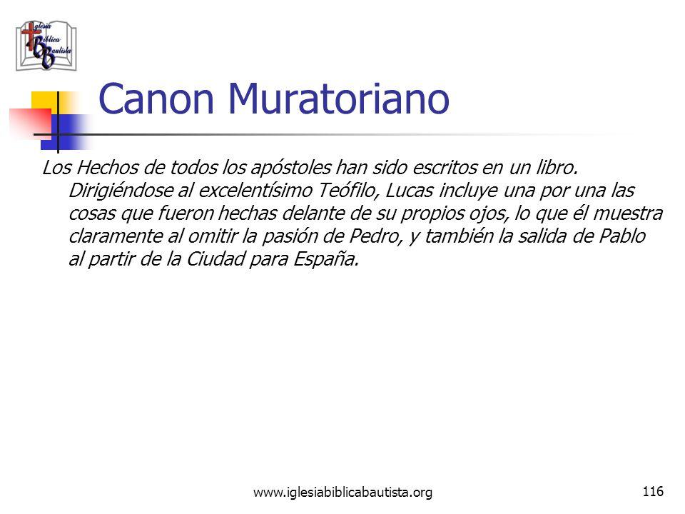 www.iglesiabiblicabautista.org 115 Canon Muratoriano Cuando sus co-discípulos y obispos le animaron, dijo Juan,