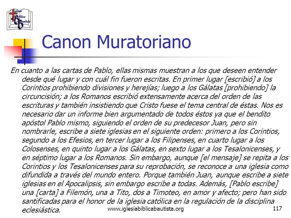 www.iglesiabiblicabautista.org 116 Canon Muratoriano Los Hechos de todos los apóstoles han sido escritos en un libro. Dirigiéndose al excelentísimo Te