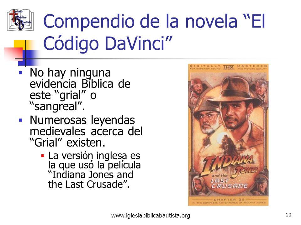 www.iglesiabiblicabautista.org 11 Compendio de la novela El Código DaVinci A través de una serie de acertijos y símbolos, los investigadores llegan a