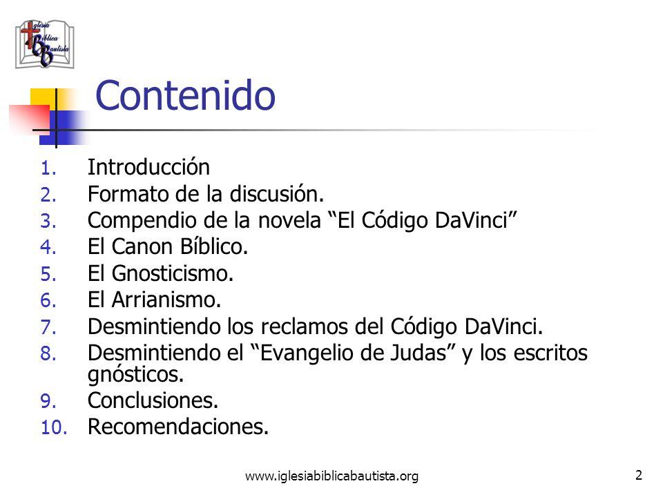 (787) 890-0118 www.iglesiabiblicabautista.org Iglesia Bíblica Bautista de Aguadilla Desmintiendo el Código DaVinci y los evangelios gnósticos 4 de Jul
