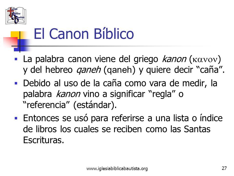 (787) 890-0118 www.iglesiabiblicabautista.org Iglesia Bíblica Bautista de Aguadilla El Canon Bíblico