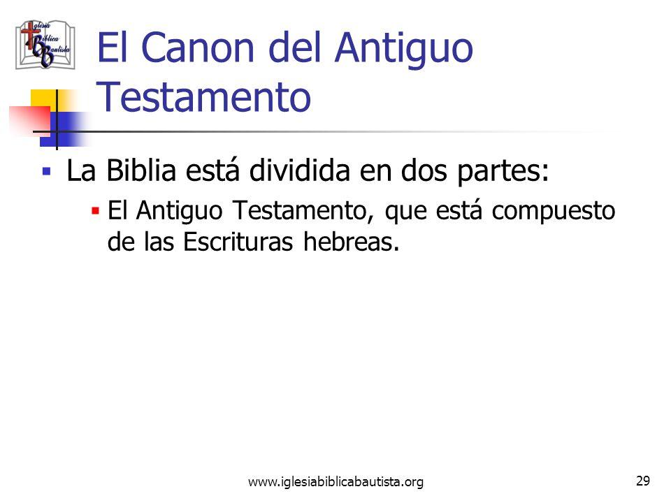 www.iglesiabiblicabautista.org 28 El Canon Bíblico Cuando hablamos de los libros canónicos, nos referimos a aquellos que entendemos tienen autoridad d