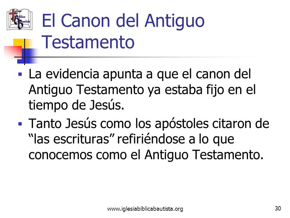www.iglesiabiblicabautista.org 29 El Canon del Antiguo Testamento La Biblia está dividida en dos partes: El Antiguo Testamento, que está compuesto de