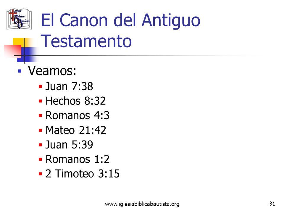 www.iglesiabiblicabautista.org 30 El Canon del Antiguo Testamento La evidencia apunta a que el canon del Antiguo Testamento ya estaba fijo en el tiemp
