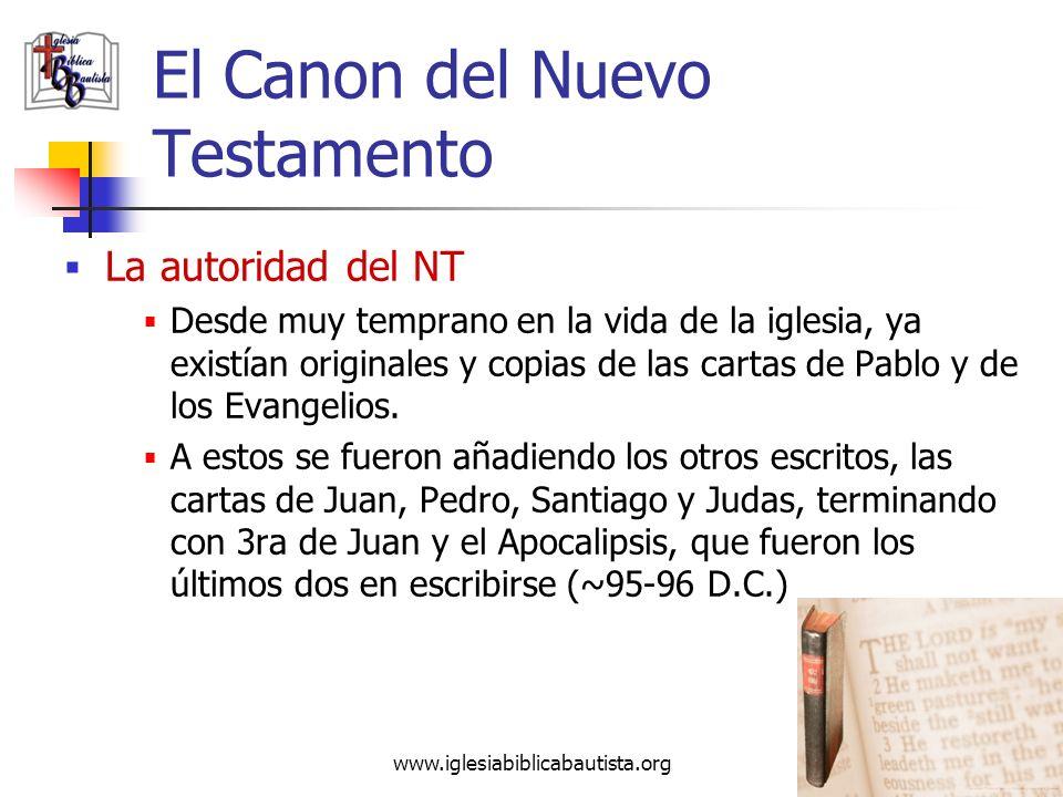 www.iglesiabiblicabautista.org 39 El Canon del Nuevo Testamento La autoridad del NT Desde el comienzo, la iglesia usó tanto el AT como el NT como la E