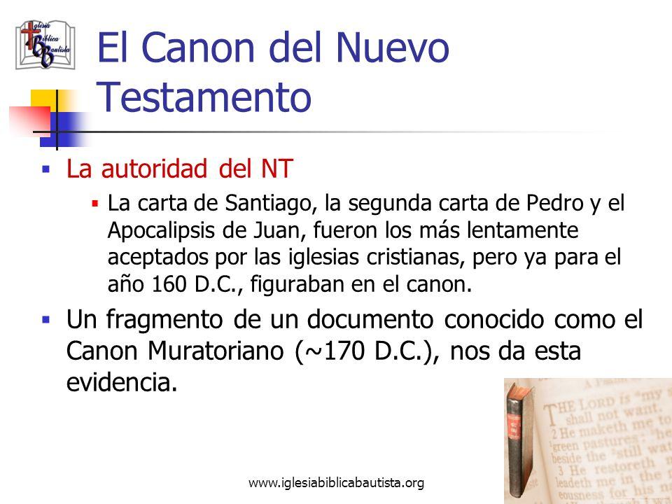www.iglesiabiblicabautista.org 40 El Canon del Nuevo Testamento La autoridad del NT Desde muy temprano en la vida de la iglesia, ya existían originale