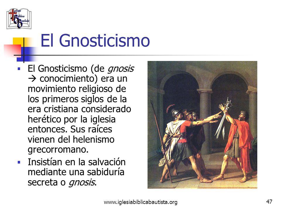 (787) 890-0118 www.iglesiabiblicabautista.org Iglesia Bíblica Bautista de Aguadilla El Gnosticismo