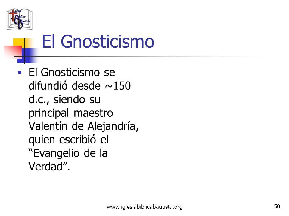 www.iglesiabiblicabautista.org 49 El Gnosticismo La gran diferencia es que el hombre es autónomo para salvarse a sí mismo. Según Valentín: La gnosis c