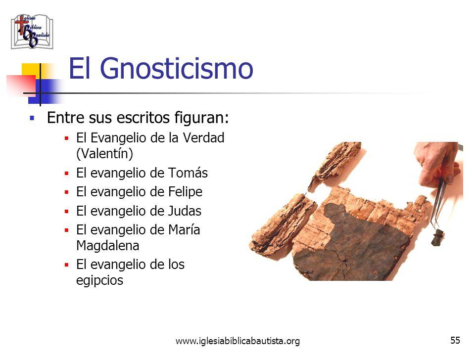 www.iglesiabiblicabautista.org 54 El Gnosticismo Dice Ireneo: dicen que Caín nació de una Potestad superior, y se profesan hermanos de Esaú, Coré, los