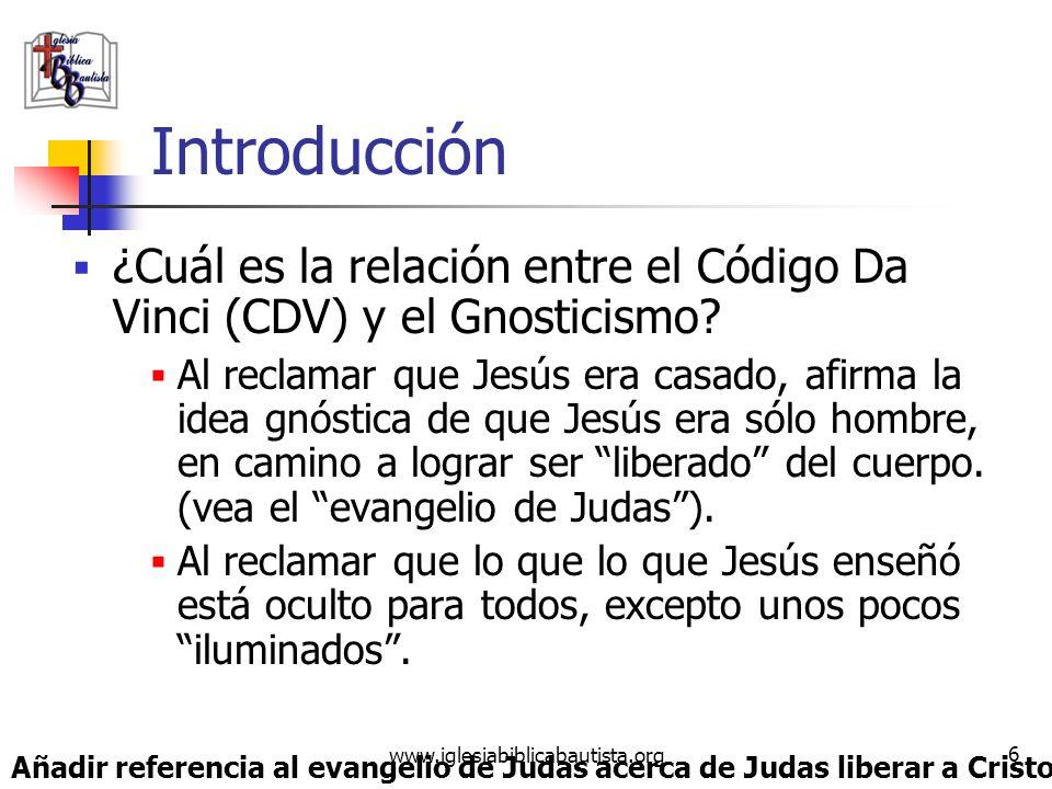 www.iglesiabiblicabautista.org 5 Introducción Por ende, El Código DaVinci, usando teorías basadas en mentiras y errores, ataca: La Biblia y su inspira
