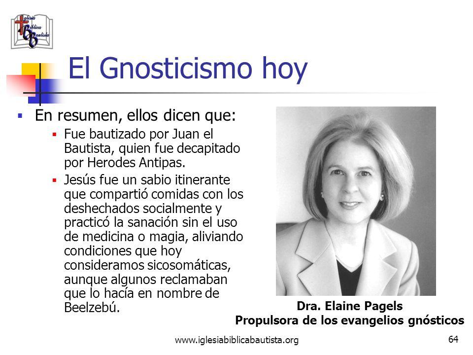 www.iglesiabiblicabautista.org 63 El Gnosticismo hoy Esta sociedad secular, fue fundada en 1985 para buscar al Jesús histórico. En 1998 publicó Los He