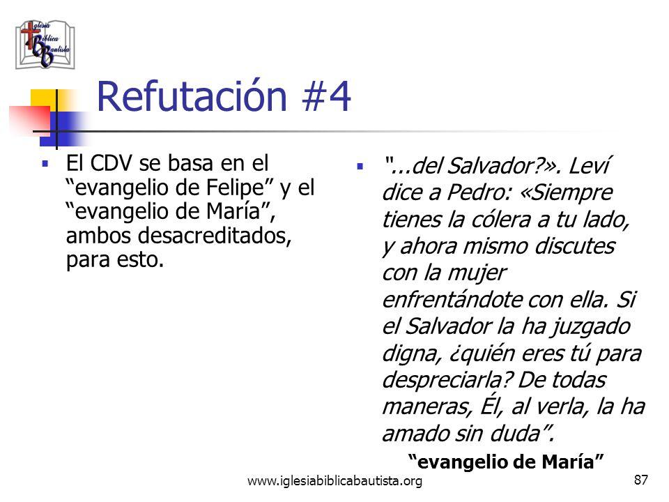 www.iglesiabiblicabautista.org 86 Refutación #4 No existe ninguna evidencia para sustentar esto. Al contrario, toda la evidencia que existe sustenta l