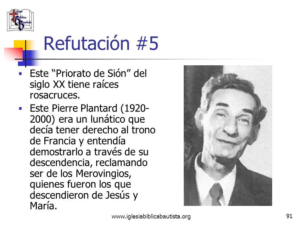 www.iglesiabiblicabautista.org 90 Refutación #5 El Priorato de Sión nunca existió como una sociedad milenaria, sino que es un invento que se encuentra