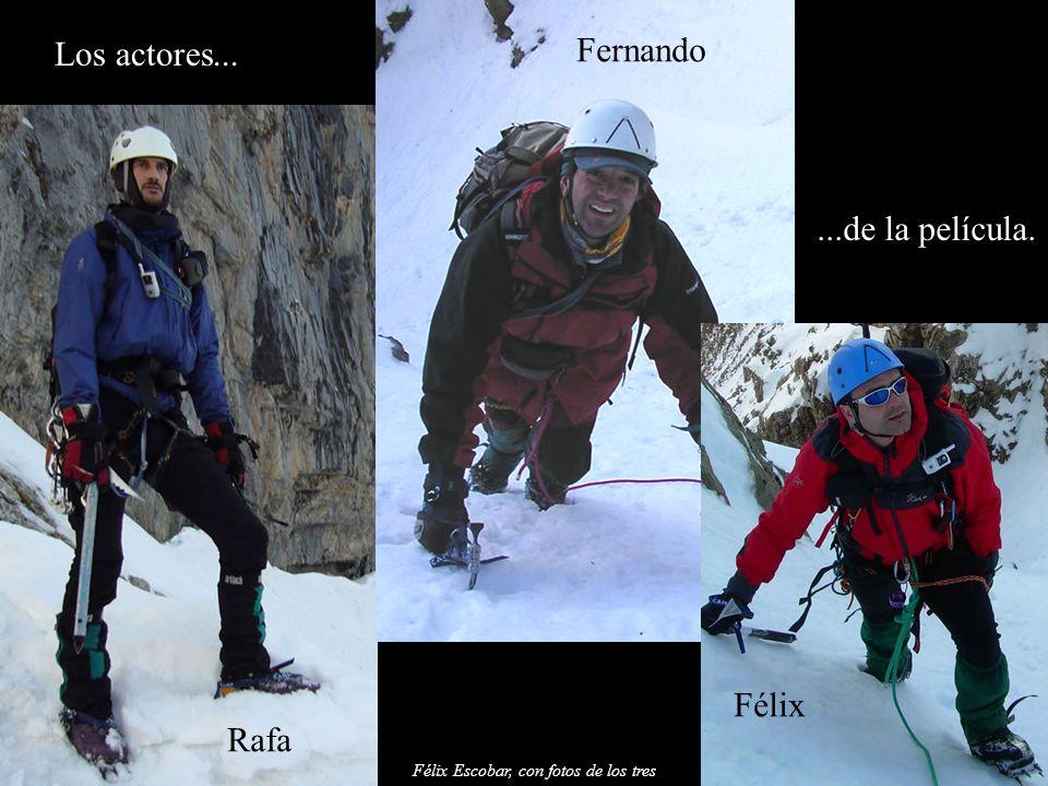 Félix Escobar, con fotos de los tres Los actores... Rafa Fernando Félix...de la película.