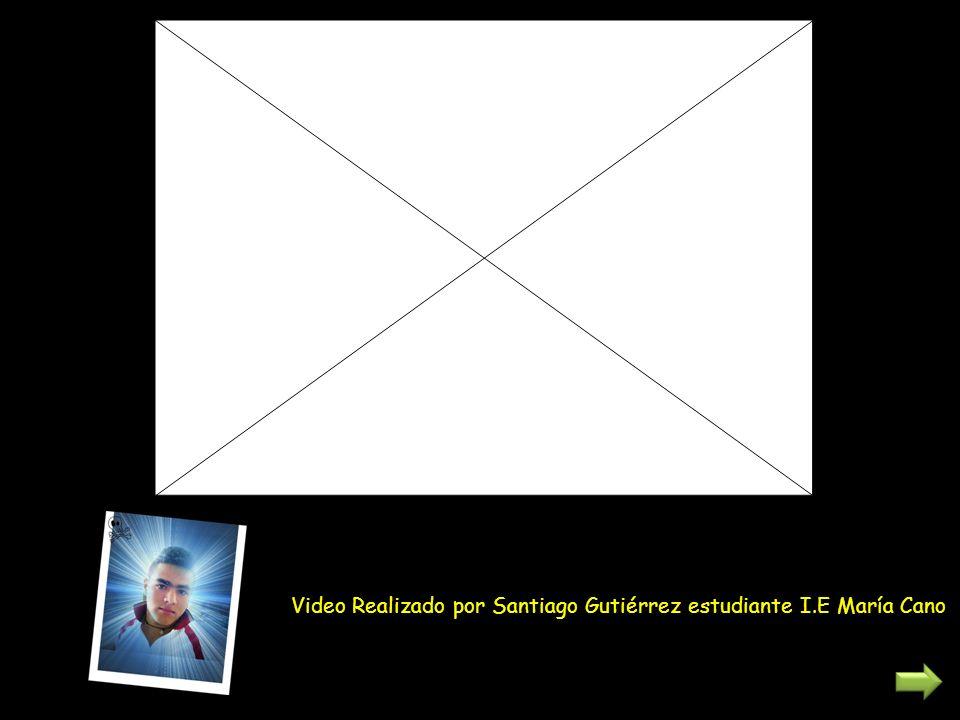 Video Realizado por Santiago Gutiérrez estudiante I.E María Cano