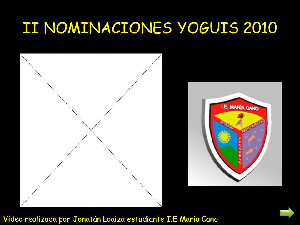 II NOMINACIONES YOGUIS 2010 Video realizada por Jonatán Loaiza estudiante I.E María Cano