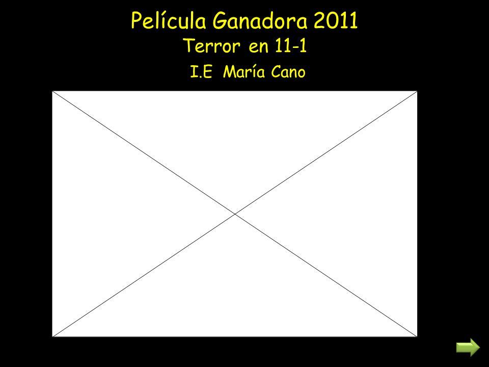 Película Ganadora 2011 Terror en 11-1 I.E María Cano