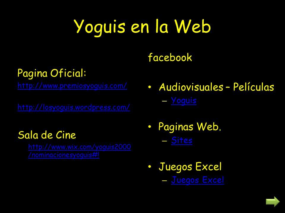 Yoguis en la Web Pagina Oficial: http://www.premiosyoguis.com/ http://losyoguis.wordpress.com/ Sala de Cine http://www.wix.com/yoguis2000 /nominacionesyoguis#.