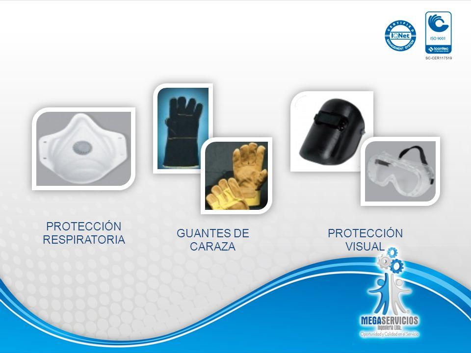 PROTECCIÓN RESPIRATORIA GUANTES DE CARAZA PROTECCIÓN VISUAL