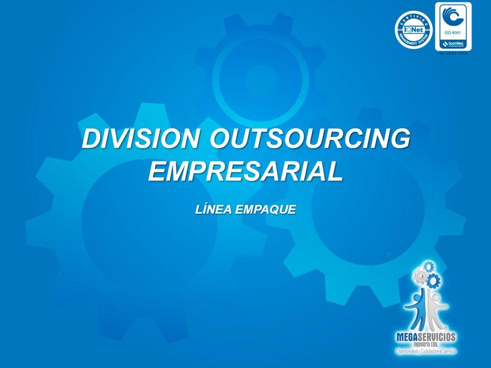 DIVISION OUTSOURCING EMPRESARIAL LÍNEA EMPAQUE