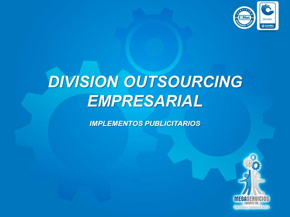 DIVISION OUTSOURCING EMPRESARIAL IMPLEMENTOS PUBLICITARIOS