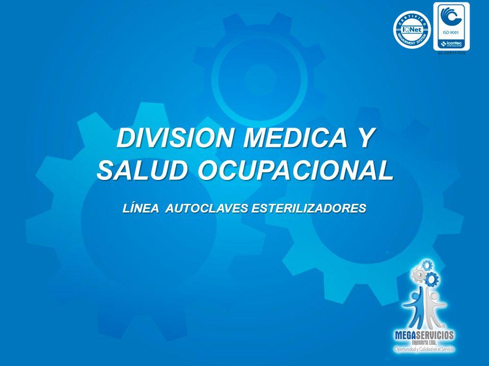 DIVISION MEDICA Y SALUD OCUPACIONAL LÍNEA AUTOCLAVES ESTERILIZADORES