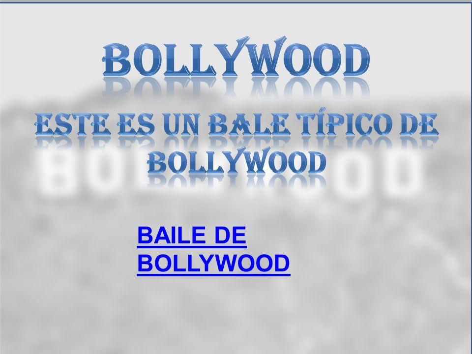 En Bollywood se graban películas musicales que suelen incluir bailes típicos de la India por parejas o en grandes grupos. En la India, donde se encuen