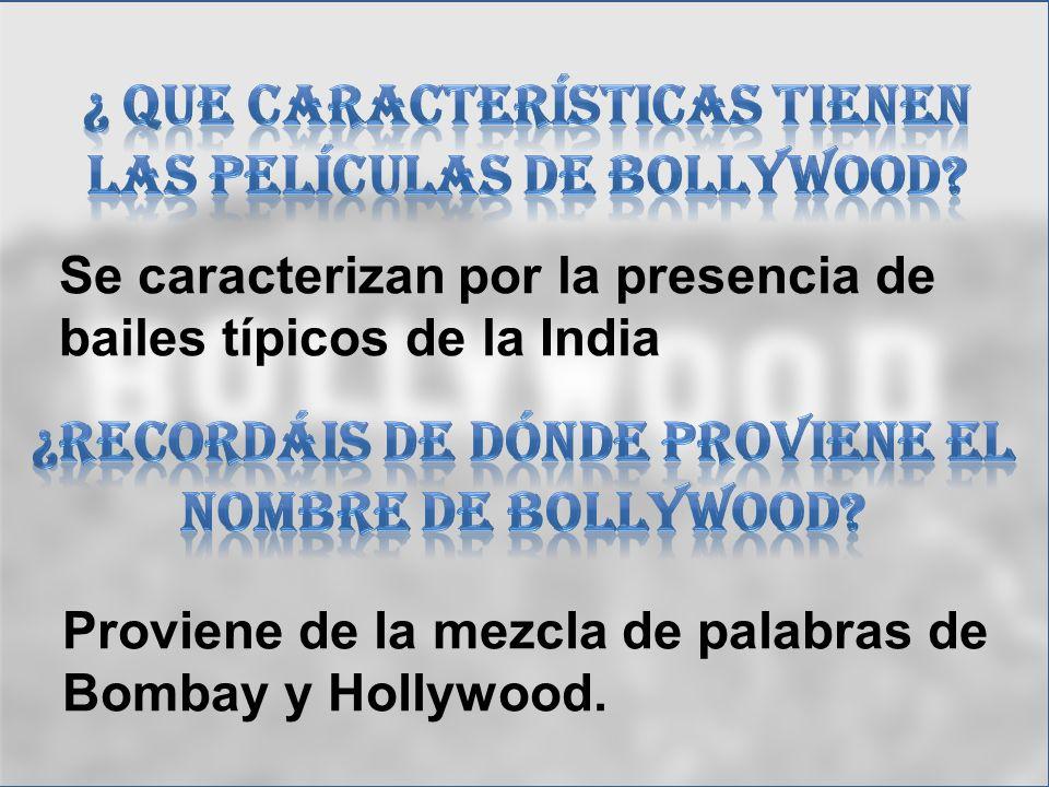 pro El nombre de Bollywood proviene del juego de palabras de Bombay (lugar donde se encuentra esta industria) y Hollywood (otra industria cinematográf