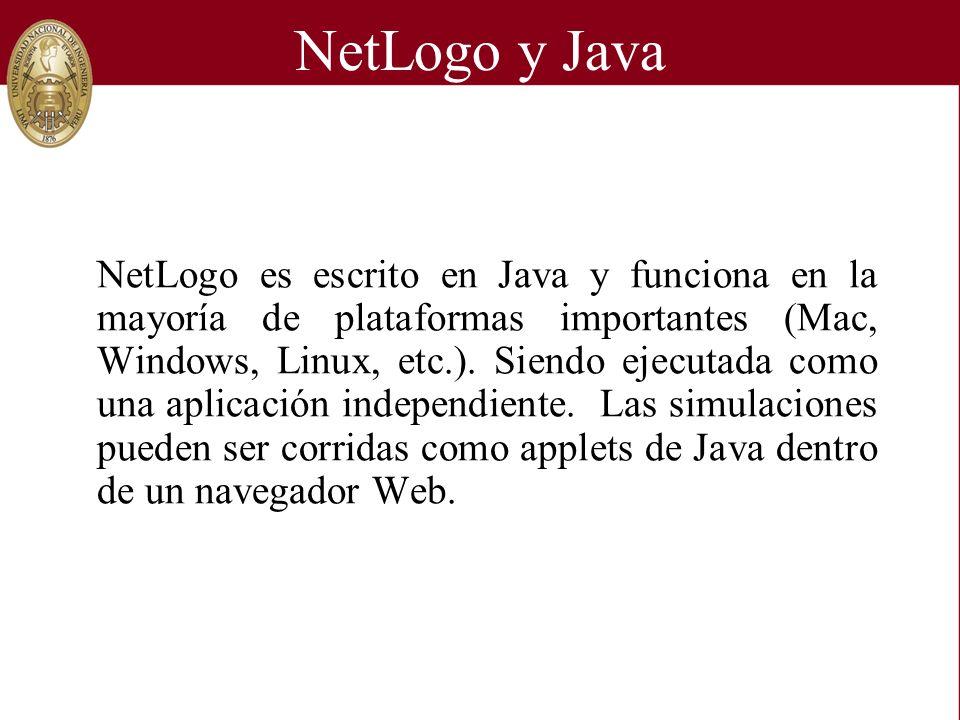 NetLogo es escrito en Java y funciona en la mayoría de plataformas importantes (Mac, Windows, Linux, etc.). Siendo ejecutada como una aplicación indep