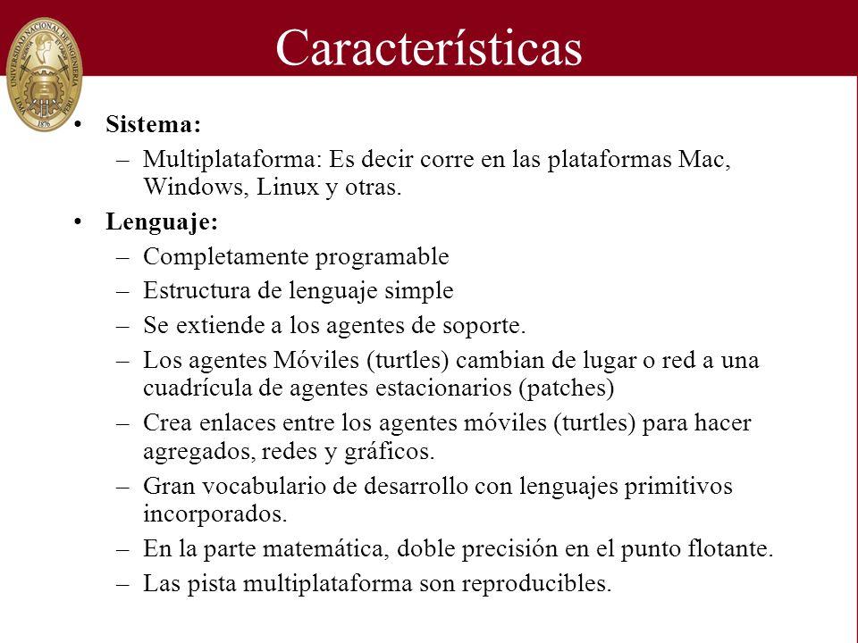 Características Sistema: –Multiplataforma: Es decir corre en las plataformas Mac, Windows, Linux y otras. Lenguaje: –Completamente programable –Estruc