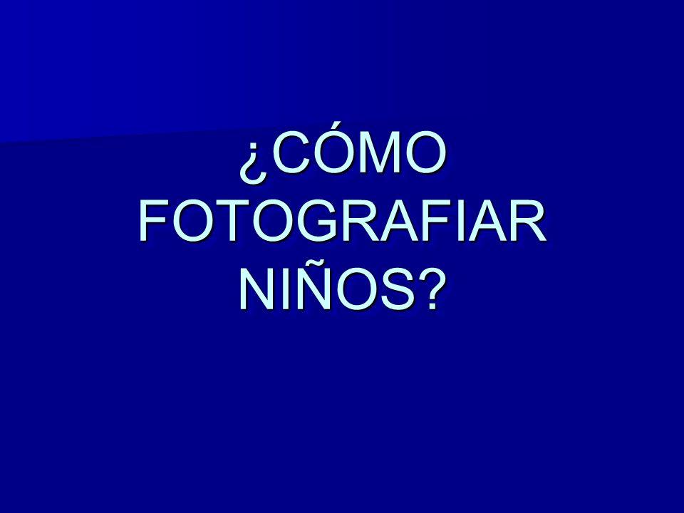 ¿CÓMO FOTOGRAFIAR NIÑOS
