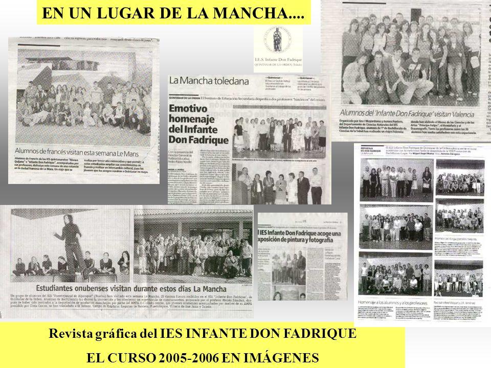 EN UN LUGAR DE LA MANCHA.... Revista gráfica del IES INFANTE DON FADRIQUE EL CURSO 2005-2006 EN IMÁGENES