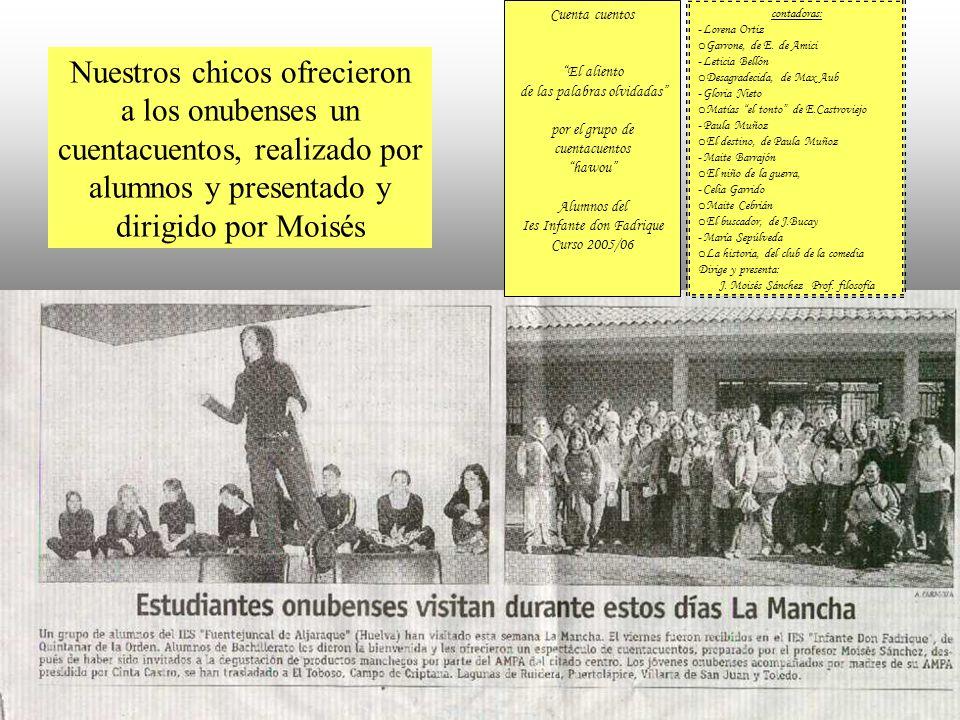 Nuestros chicos ofrecieron a los onubenses un cuentacuentos, realizado por alumnos y presentado y dirigido por Moisés Cuenta cuentos El aliento de las
